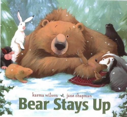 Bear Stays Up By Karma Wilson