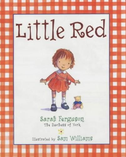 Little Red By Sarah Ferguson, Duchess of York
