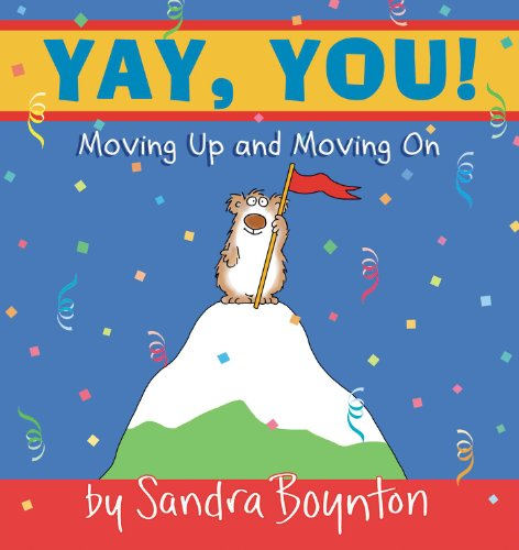 Yay, You!: Moving Up and Moving on By Sandra Boynton