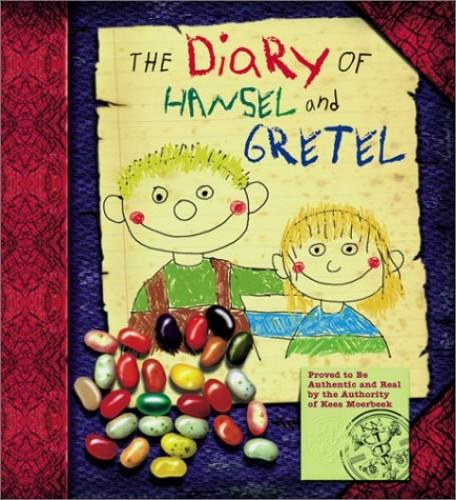 The Diary of Hansel and Gretel von Moerbeek Kees