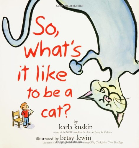 So What's it Like to be a Cat? By Karla Kuskin