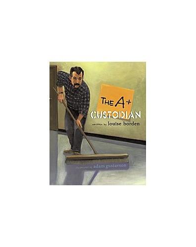 The A+ Custodian By Louise Borden