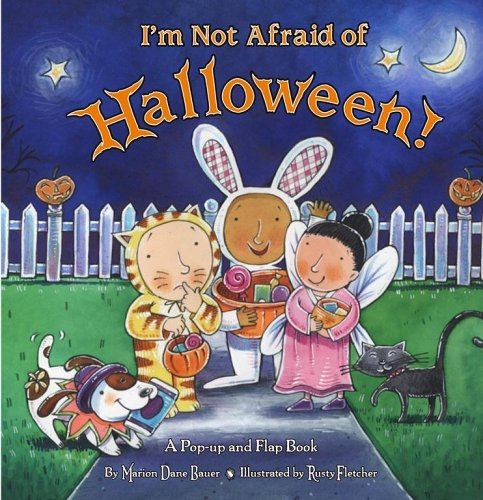 I'm Not Afraid of Halloween! By Marion Dane Bauer
