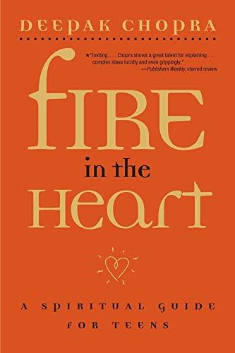 Fire in the Heart: A Spiritual Guide for Teens von Deepak Chopra, M.D.