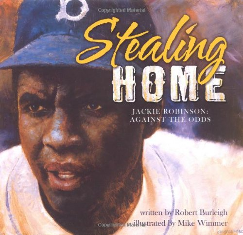 Stealing Home: The Jackie Robinson Story By Robert Burleigh