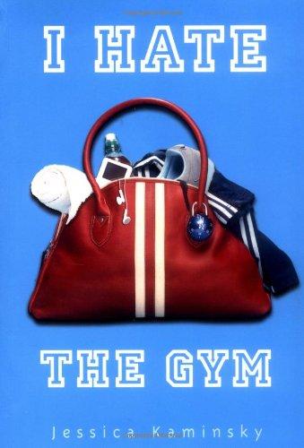 I Hate the Gym By Jessica Kaminsky