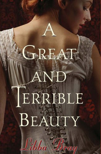 A Great and Terrible Beauty By Libba Bray