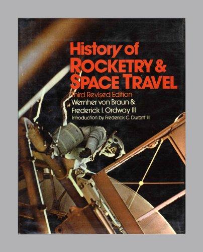 History of Rocketry & Space Travel By Dr Wernher Von Braun