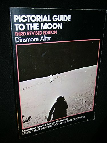 Pictorial Guide to the Moon By Dinsmore Alter