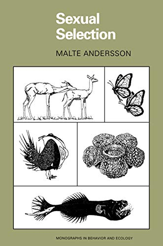Sexual Selection (Monographs in Behavior and Ecology) By Malte B. Andersson