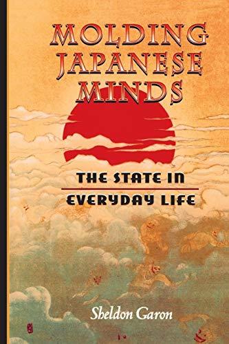 Molding Japanese Minds By Sheldon Garon