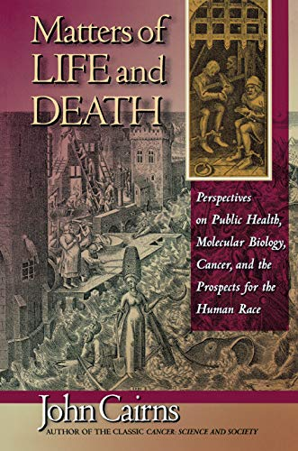 Matters of Life and Death By John Cairns, Jr.