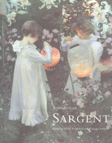 John Singer Sargent By Edited by Elaine Kilmurray