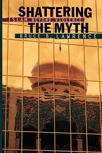 Shattering the Myth By Bruce Lawrence