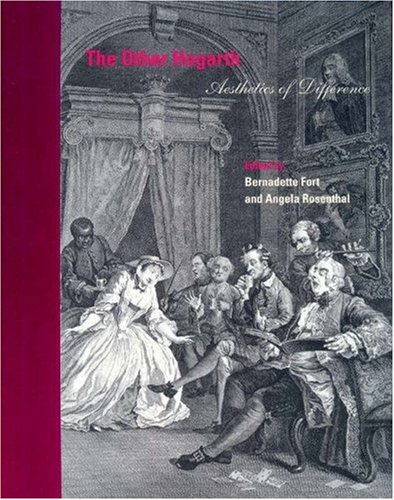 The Other Hogarth By Edited by Bernadette Fort