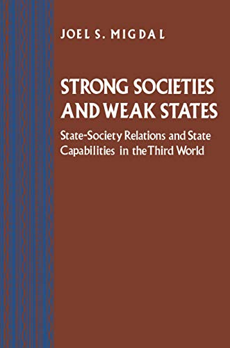 Strong Societies and Weak States By Joel S. Migdal