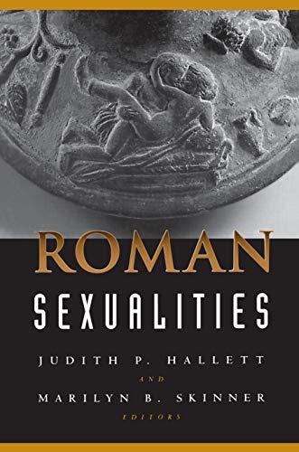 Roman Sexualities By Edited by Judith P. Hallett