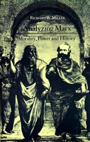 Analyzing Marx By Richard W. Miller