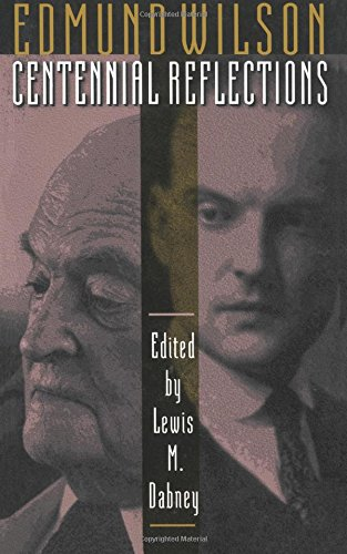 Edmund Wilson By Edited by Lewis M. Dabney