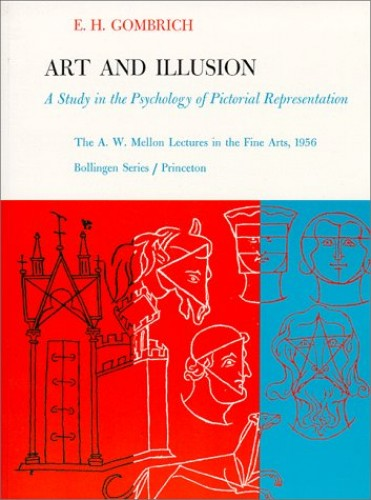 Art and Illusion By E. H. Gombrich