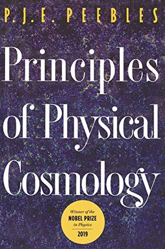 Principles of Physical Cosmology By P. J. E. Peebles