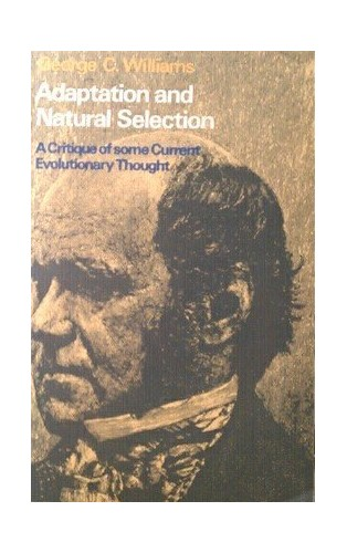 Adaptation and Natural Selection By George C. Williams