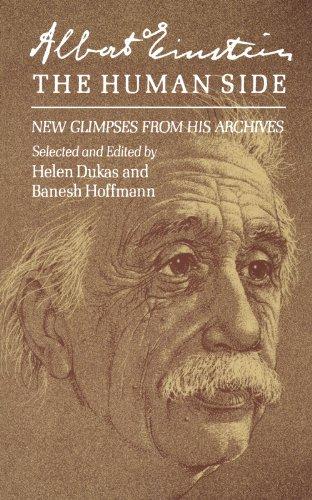 Albert Einstein, The Human Side: New Glimpses from His Archives By Albert Einstein