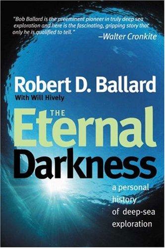 The Eternal Darkness By Robert D. Ballard