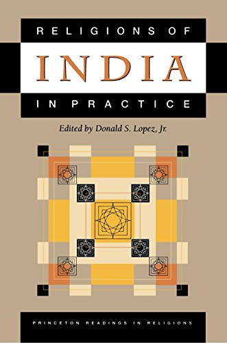Religions of India in Practice By Donald S. Lopez, Jr.