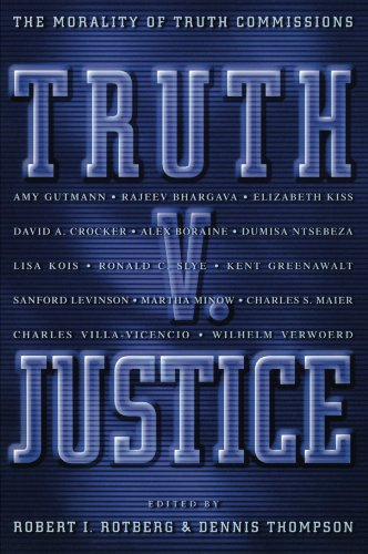 Truth v. Justice By Robert I. Rotberg