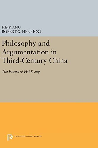 Philosophy and Argumentation in Third-Century China: The Essays of Hsi K'Ang by K'ang Chi