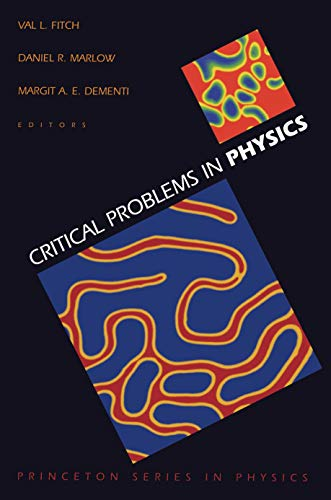Critical Problems in Physics By Edited by Val L. Fitch