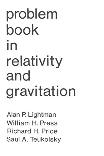 Problem Book in Relativity and Gravitation By Alan P. Lightman