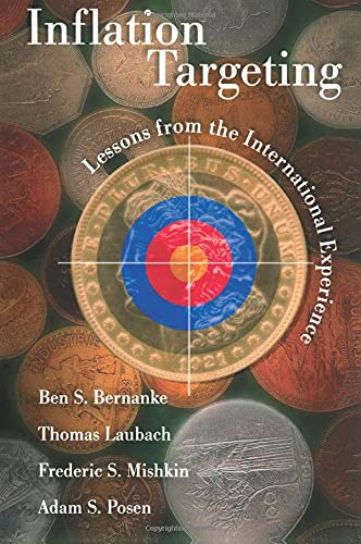 Inflation Targeting: Lessons from the International Experience by Ben S. Bernanke