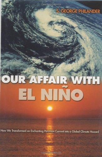 Our Affair with El Nino By S. George Philander
