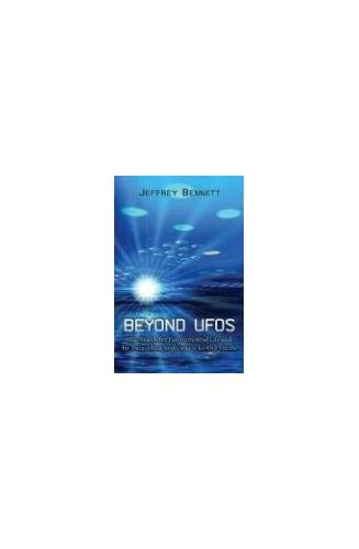 Beyond UFOs By Jeffrey Bennett