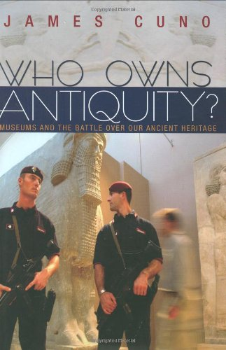 Who Owns Antiquity? By James Cuno