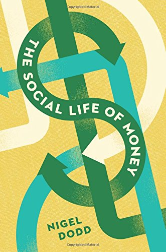 The Social Life of Money by Nigel Dodd