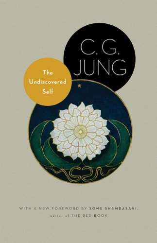 The Undiscovered Self: With Symbols and the Interpretation of Dreams (Jung Extracts) By C. G. Jung