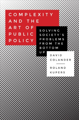 Complexity and the Art of Public Policy By David Colander