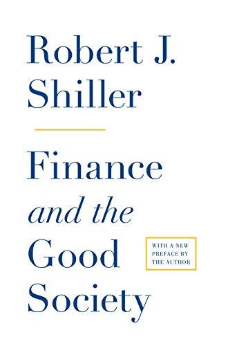 Finance and the Good Society by Robert J. Shiller