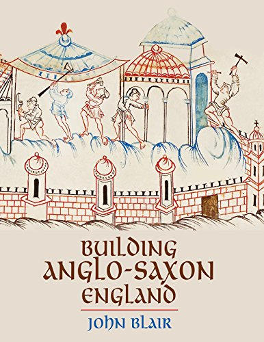 Building Anglo-Saxon England By John Blair