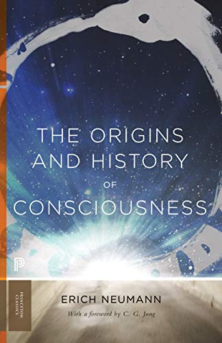 The Origins and History of Consciousness By Erich Neumann