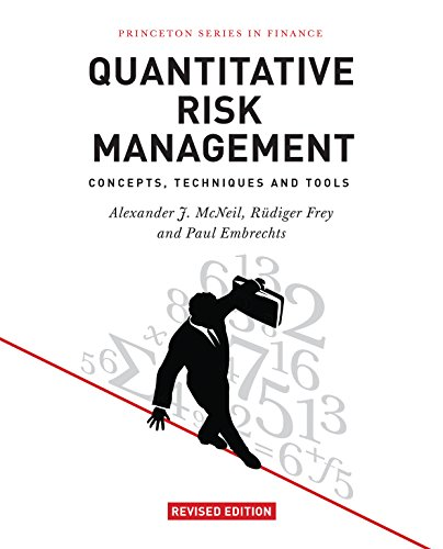 Quantitative Risk Management: Concepts, Techniques and Tools (Princeton Series in Finance) By Alexander J. McNeil