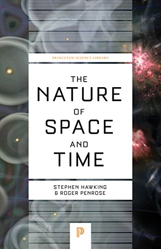 The Nature of Space and Time (Princeton Science Library) By Stephen Hawking