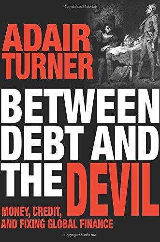 Between Debt and the Devil By Adair Turner