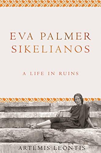 Eva Palmer Sikelianos von Artemis Leontis