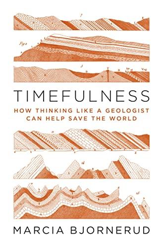 Timefulness By Marcia Bjornerud