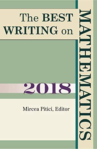 The Best Writing on Mathematics 2018 By Edited by Mircea Pitici