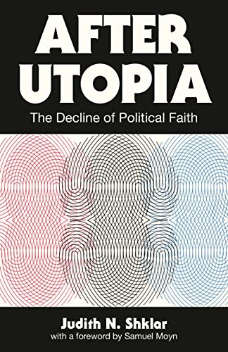 After Utopia By Judith N. Shklar